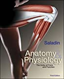 Anatomy and Physiology: The Unity of Form and Function by Kenneth S. Saladin (2003-02-01)