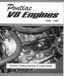 Pontiac V8 Engines Factory Casting Number and Code Guide 1955-81 (V8 Casting Numbers)