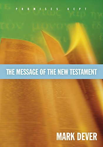 The Message of the New Testament: Promises Kept (Message The Promise)