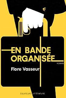 En bande organisée, Vasseur, Flore
