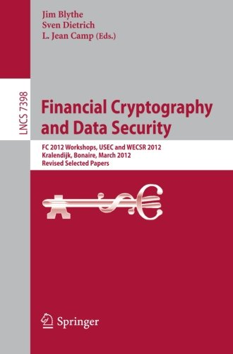 Financial Cryptography and Data Security: FC 2012 Workshops, USEC and WECSR 2012, Kralendijk, Bonaire, March 2, 2012, Re