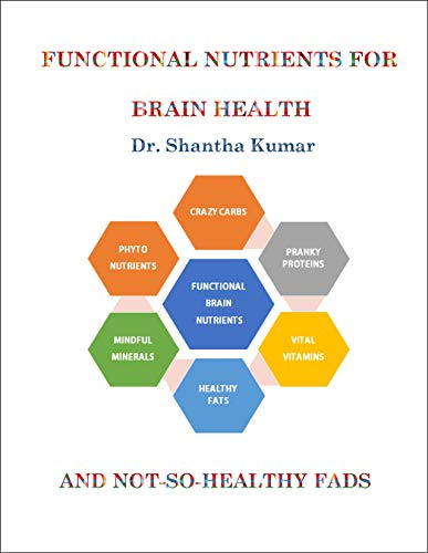 Functional Nutrients For Brain Health (Diet Planning for Brain Health Book 2) by [Kumar, Shantha]