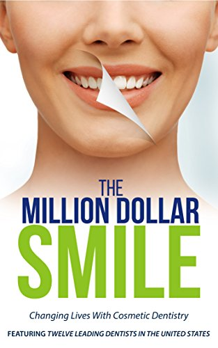 Cosmetic Dentistry - The Million Dollar Smile: Changing Lives with Cosmetic Dentistry