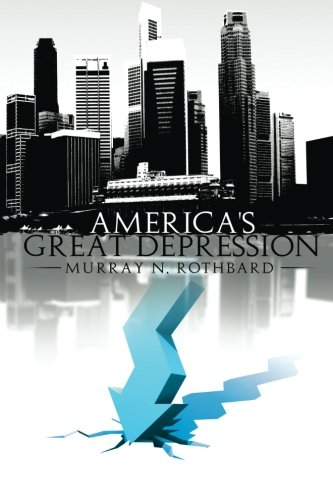 America's Great Depression (Man Economy And State With Power And Market)