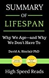 Summary of Lifespan: Why We Age_and Why We Don't Have To