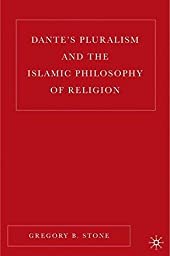 Dante's Pluralism and the Islamic Philosophy of Religion (New Middle Ages)