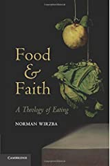 Food and Faith: A Theology of Eating Paperback