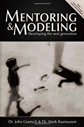 Mentoring and Modeling: Developing the Next Generation (Second Edition)