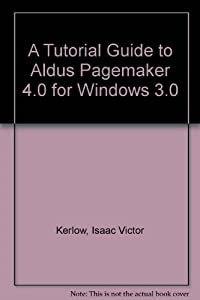 Tutorial Guide to Aldus Pagemaker 4.0 for Windows 3.0/Book and Disk by Kerlow Isaac Victor (1991-08-01) Hardcover