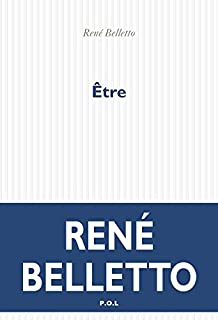 Être, Belletto, René