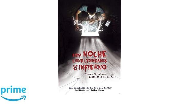 Esta noche conectaremos con el infierno (Spanish Edition): Carlos ...