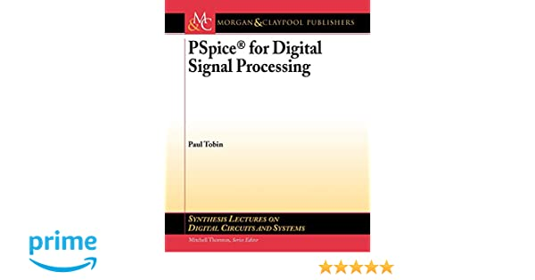 PSpice for Digital Signal Processing (Synthesis Lectures on