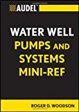 Home Water Treatment Design Audel Water Well Pumps and Systems Mini-Ref