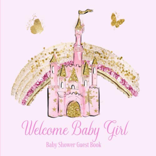 Baby Shower Guest Book Welcome Baby Girl: Princess Rose Pink & Gold Glitter Theme Decorations | Sign in Guestbook Keepsake with Address, Baby Predictions, Advice for Parents, Wishes, Photo &