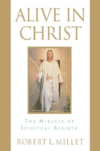 Alive in Christ: The Miracle of Spiritual Rebirth -