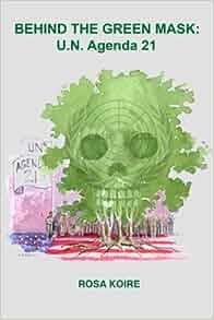 Behind the Green Mask: U.N. Agenda 21: Rosa Koire, The Post ...