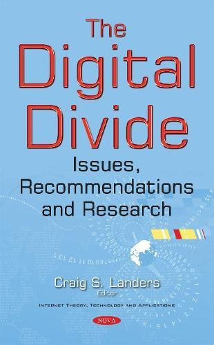 Read Online The Digital Divide: Issues, Recommendations and Research (Internet Theory, Technology and Applications) PDF