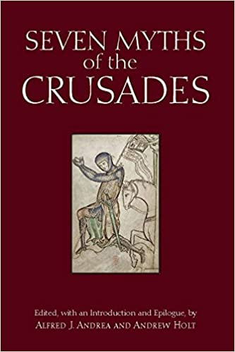 Download Seven Myths of the Crusades - Alfred J. Andrea ...