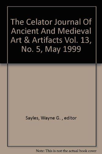 The Celator Journal Of Ancient And Medieval Art   Artifacts Vol  13  No  5  May 1999