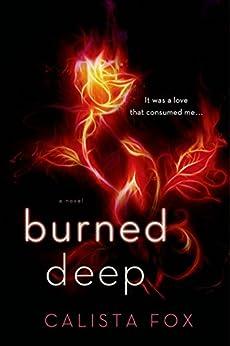 Burned Deep: A Novel (Burned Deep Trilogy) by [Fox, Calista]