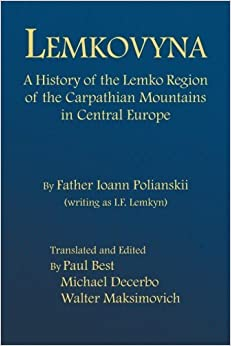 Book Lemkovyna: A History of the Lemko Region of the Carpathian Mountains in Central Europe by Ioann Polianskii (2012-09-26)