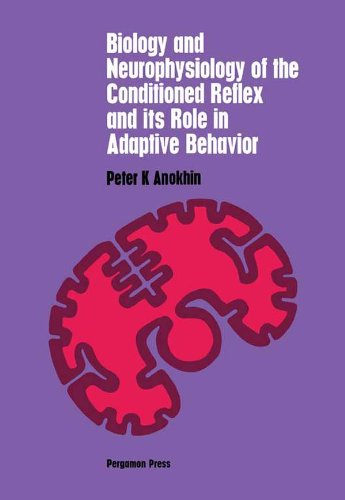Biology and Neurophysiology of the Conditioned Reflex and Its Role in Adaptive Behavior: International Series of Monographs in Cerebrovisceral and Behavioral ... and Conditioned Reflexes, Volume 3 Pdf