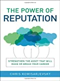 The Power of Reputation, Chris Komisarjevsky, 0814417973