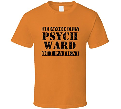 Costumes Redwood City (Redwood City California Psych Ward Funny Halloween City Costume Funny T Shirt M Orange)