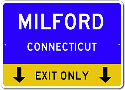 """Milford, Connecticut US - This Exit Only - Custom City State Aluminum Street Sign - Blue - 10""""x14"""""""