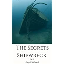 The Shipwreck Photobook: Photographs Pictures of Sunken Ships Ship Wrecks Treasure Hunters,Nature,Sea,Ocean, Scuba Tank Divers (Vol. 5)