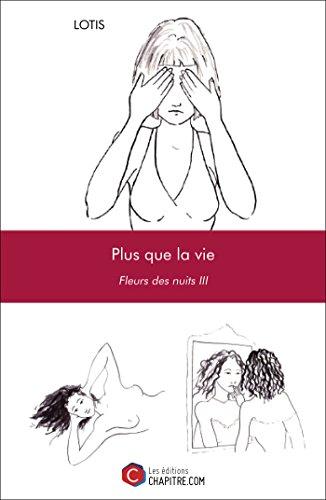 Fleur De Nuit (Plus que la vie: Fleurs des nuits III (French Edition))