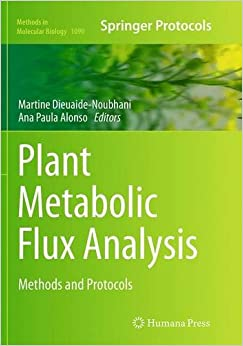 Book Plant Metabolic Flux Analysis: Methods and Protocols (Methods in Molecular Biology)