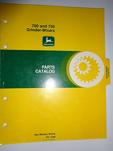 John Catalog Deere Parts - John Deere Parts Catalog: 700 and 750 Grinder-Mixers (PC-1348)