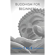 Buddhism for Beginners.: The excellent introductory guide about whether Buddhism is. (meditation Beginners)