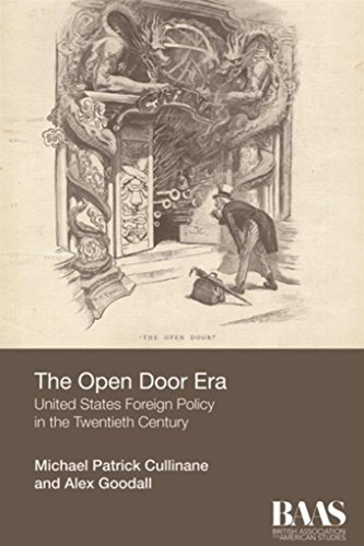 Open Door Era: United States Foreign Policy in the Twentieth Century (BAAS - Baa Door
