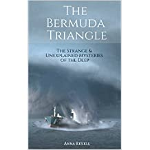 The BERMUDA TRIANGLE: The Strange & Unexplained Mysteries of the Deep