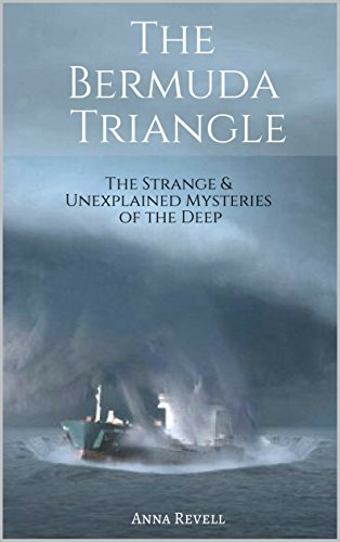 The BERMUDA TRIANGLE: The Strange & Unexplained Mysteries of the Deep (English Edition)