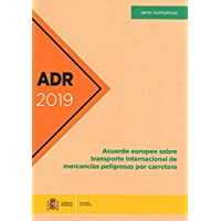 ADR 2019. Acuerdo europeo sobre transporte internacional de mercanc¡as peligrosas por carretera