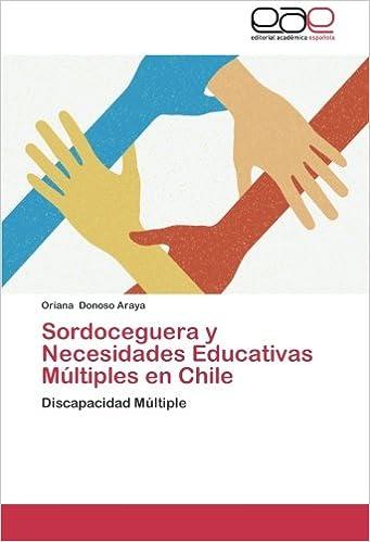 Sordoceguera y Necesidades Educativas Multiples En Chile: Amazon.es: Donoso Araya Oriana: Libros