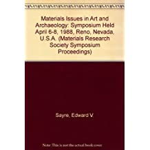 Materials Issues in Art and Archaeology: Symposium Held April 6-8, 1988, Reno, Nevada, U.S.A.