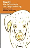 img - for Howdy: The Adventures of a Disgruntled Pig book / textbook / text book