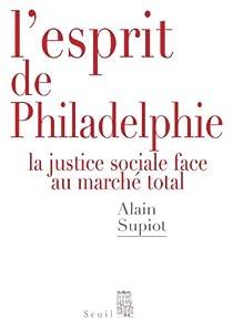 L'esprit de Philadelphie par Alain Supiot
