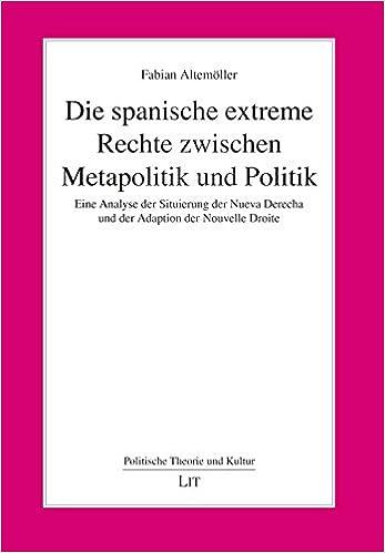 Die Spanische Extreme Rechte Zwischen Metapolitik Und Politik Eine