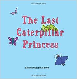 The Caterpillar Princess