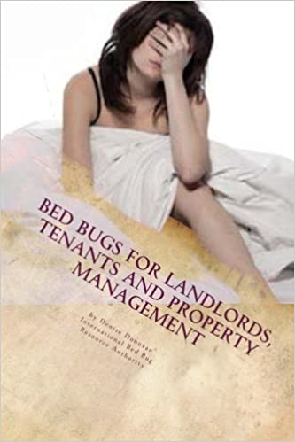 Bed Bugs For Landlords, Tenants And Property Management: Concerns,  Challenges, Education And Prevention For Landlords And Tenants: Denise  Donovan: ...