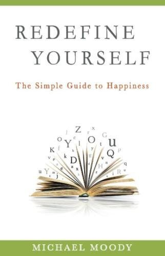 Download Redefine Yourself: The Simple Guide to Happiness PDF