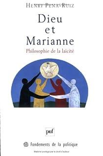 Dieu et Marianne. Philosophie de la laïcité par Pena-Ruiz