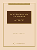 Louisiana Law of Property: A Précis