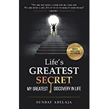Life's greatest secret - my greatest discovery in life