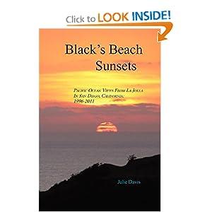 Black's Beach Sunsets: Pacific Ocean Views from La Jolla in San Diego, California: 1996-2011 Julie Davis